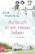 Cover-Bild zu Aufbruch in ein neues Leben (eBook) von Winterberg, Linda