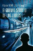 Cover-Bild zu El Gremio Secreto de los Libros (eBook) von Sonntag, Robert M.