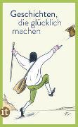 Cover-Bild zu Paul, Clara (Ausw.): Geschichten, die glücklich machen