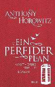 Cover-Bild zu Horowitz, Anthony: Ein perfider Plan (eBook)