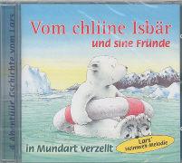 Cover-Bild zu Vom chliine Isbär und sine Fründe von Beer, Hans de (Idee von)