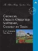 Cover-Bild zu Growing Object-Oriented Software, Guided by Tests von Freeman, Steve