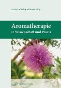 Cover-Bild zu Steflitsch, Wolfgang (Hrsg.): Aromatherapie in Wissenschaft und Praxis