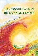 Cover-Bild zu Stadelmann, Ingeborg: La consultation de la sage-femme