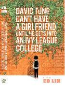 Cover-Bild zu Lin, Ed: David Tung Can't Have a Girlfriend Until He Gets Into an Ivy League College