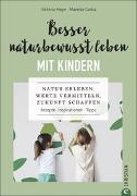 Cover-Bild zu Heyn, Viktoria: Besser naturbewusst leben mit Kindern