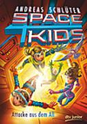 Cover-Bild zu Schlüter, Andreas: Spacekids - Attacke aus dem All