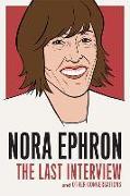 Cover-Bild zu Ephron, Nora: Nora Ephron: The Last Interview