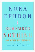 Cover-Bild zu Ephron, Nora: I Remember Nothing