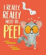 Cover-Bild zu Newson, Karl: I Really, Really Need to Pee!