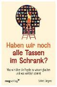 Cover-Bild zu Haben wir noch alle Tassen im Schrank? von Jürgens, Sabine