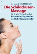 Cover-Bild zu Die Schilddrüsen-Massage von Rieger, Berndt