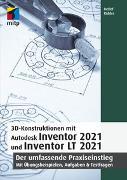 Cover-Bild zu Ridder, Detlef: 3D-Konstruktionen mit Autodesk Inventor 2021 und Inventor LT 2021