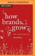 Cover-Bild zu Sharp, Byron: How Brands Grow: What Marketers Don't Know