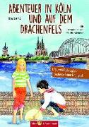 Cover-Bild zu Abenteuer in Köln und auf dem Drachenfels von Lenz, Ira