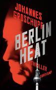 Cover-Bild zu Groschupf, Johannes: Berlin Heat