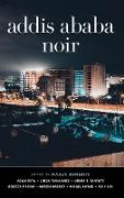 Cover-Bild zu Mengiste, Maaza (Hrsg.): Addis Ababa Noir (eBook)