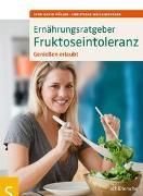 Cover-Bild zu Ernährungsratgeber Fruktoseintoleranz von Müller, Sven-David