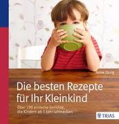 Cover-Bild zu Die besten Rezepte für Ihr Kleinkind von Iburg, Anne