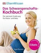 Cover-Bild zu Eltern-Wissen. Das Schwangerschafts-Kochbuch von Ricciotti, Hope
