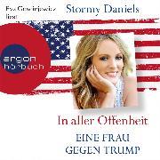 Cover-Bild zu In aller Offenheit - Eine Frau gegen Trump (Ungekürzte Lesung) (Audio Download) von Daniels, Stormy