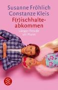 Cover-Bild zu Fröhlich, Susanne: F(r)ischhalteabkommen