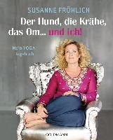 Cover-Bild zu Fröhlich, Susanne: Der Hund, die Krähe, das Om... und ich!