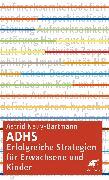 Cover-Bild zu ADHS - erfolgreiche Strategien für Erwachsene und Kinder von Neuy-Bartmann, Astrid