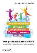 Cover-Bild zu Wie anstrengende Kinder zu großartigen Erwachsenen werden von Sheedy Kurcinka, Mary