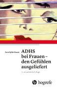 Cover-Bild zu ADHS bei Frauen - den Gefühlen ausgeliefert von Rawak, Doris