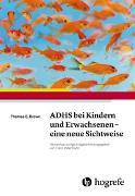 Cover-Bild zu ADHS bei Kindern und Erwachsenen - eine neue Sichtweise von Brown, Thomas E.
