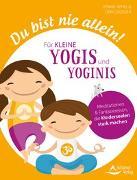 Cover-Bild zu Du bist nie allein! Für kleine Yogis und Yoginis von Appel, Jennie