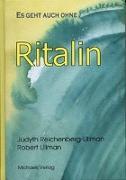 Cover-Bild zu Ritalin von Reichenberg-Ullman, Judyth