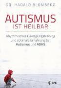 Cover-Bild zu Autismus ist heilbar von Blomberg, Dr. Harald
