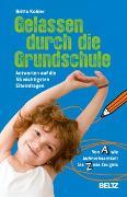 Cover-Bild zu Gelassen durch die Grundschule von Kohler, Britta