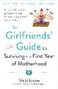 Cover-Bild zu The Girlfriends' Guide to Surviving the First Year of Motherhood: Wise and Witty Advice on Everything from Coping with Postpartum Mood Swings to Salva von Iovine, Vicki