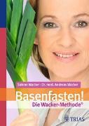 Cover-Bild zu Basenfasten! Die Wacker-Methode von Wacker, Sabine