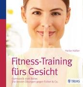 Cover-Bild zu Fitness-Training fürs Gesicht von Höfler, Heike