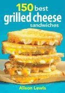 Cover-Bild zu 150 Best Grilled Cheese Sandwiches von Lewis, Alison