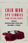 Cover-Bild zu Cold War Spy Stories from Eastern Europe von Petrescu, Corina L