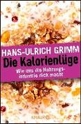 Cover-Bild zu Die Kalorienlüge von Grimm, Hans-Ulrich