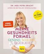 Cover-Bild zu Meine Gesundheitsformel - Gesund, schlank, glücklich von Bracht, Petra