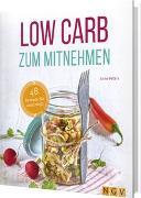 Cover-Bild zu Low Carb zum Mitnehmen von Peters, Anne