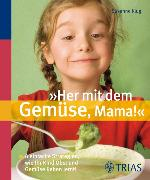 """Cover-Bild zu """"Her mit dem Gemüse, Mama!"""" (eBook) von Klug, Susanne"""