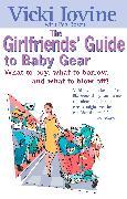 Cover-Bild zu The Girlfriends' Guide to Baby Gear von Iovine, Vicki