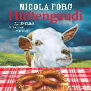 Cover-Bild zu Hüttengaudi - Ein Alpen-Krimi (Audio Download) von Förg, Nicola