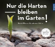 Cover-Bild zu Nur die Harten bleiben im Garten! (eBook) von Heß, Thomas