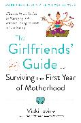 Cover-Bild zu The Girlfriends' Guide to Surviving the First Year of Motherhood (eBook) von Iovine, Vicki