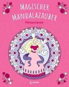 Cover-Bild zu Loewe Malbücher (Hrsg.): Magischer Mandalazauber - Prinzessinnen