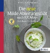 Cover-Bild zu Die neue Milde Ableitungsdiät nach F.X. Mayr von Rauch, Erich